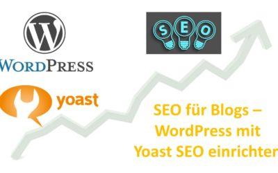 SEO für Business Blogs – WordPress mit Yoast SEO einrichten