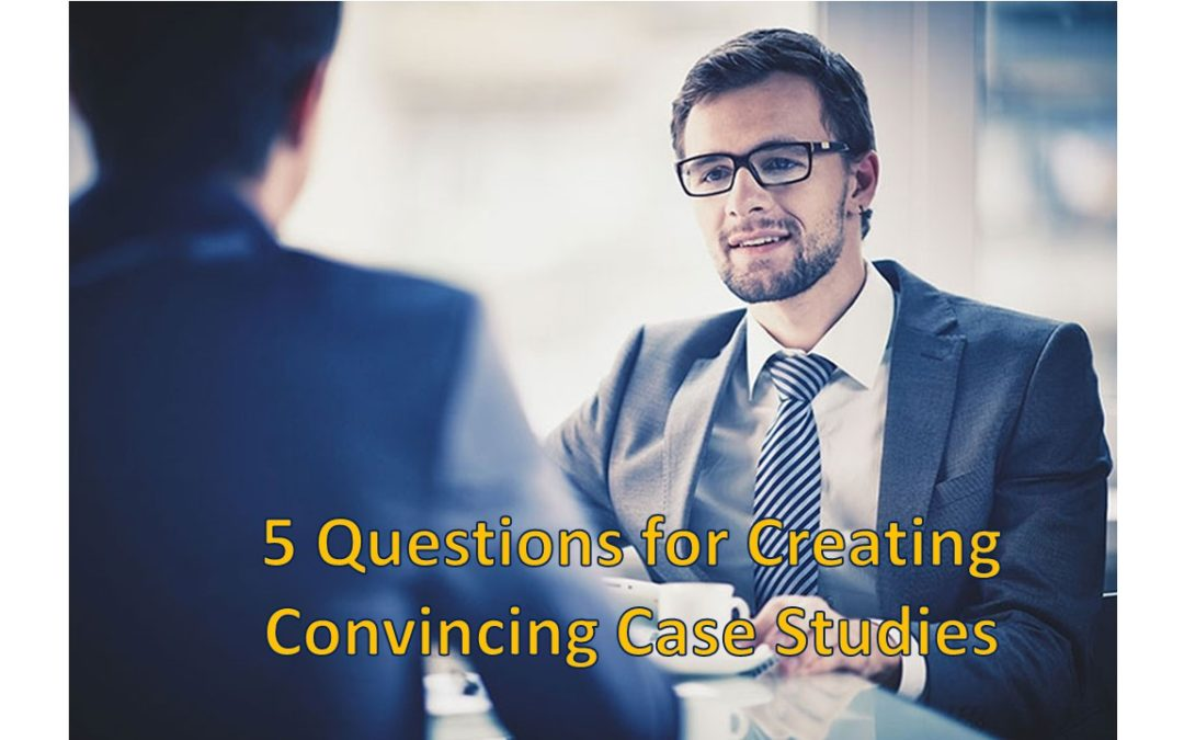 5 Questions for Customers For Creation of a Convincing Case Study