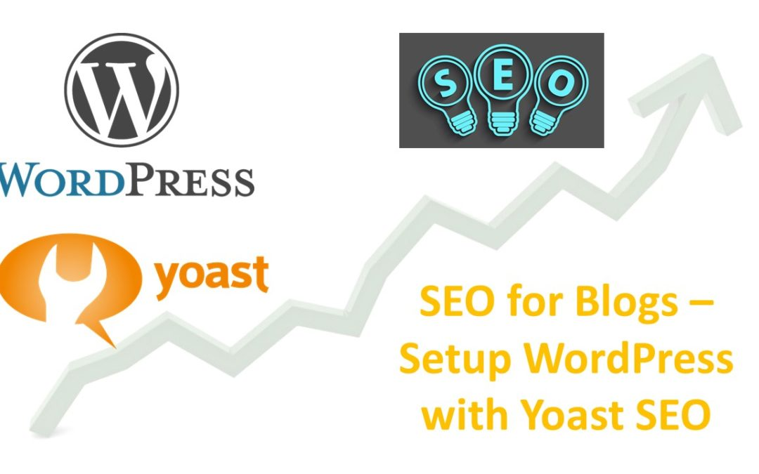 SEO for Business Blogs – Set Up WordPress with Yoast SEO