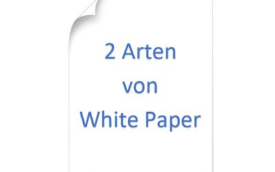 Die 2 Arten von White Paper – Wie Sie Diese Richtig Einsetzen