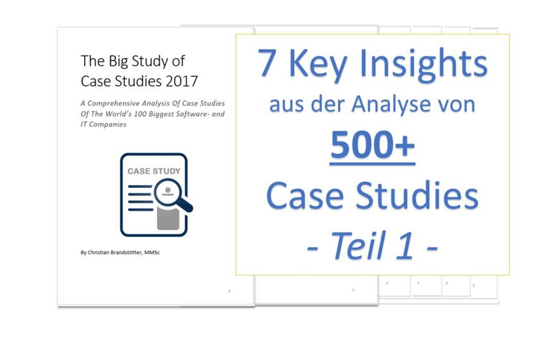 7 Insights aus der Analyse von 500+ Case Studies – Teil 1