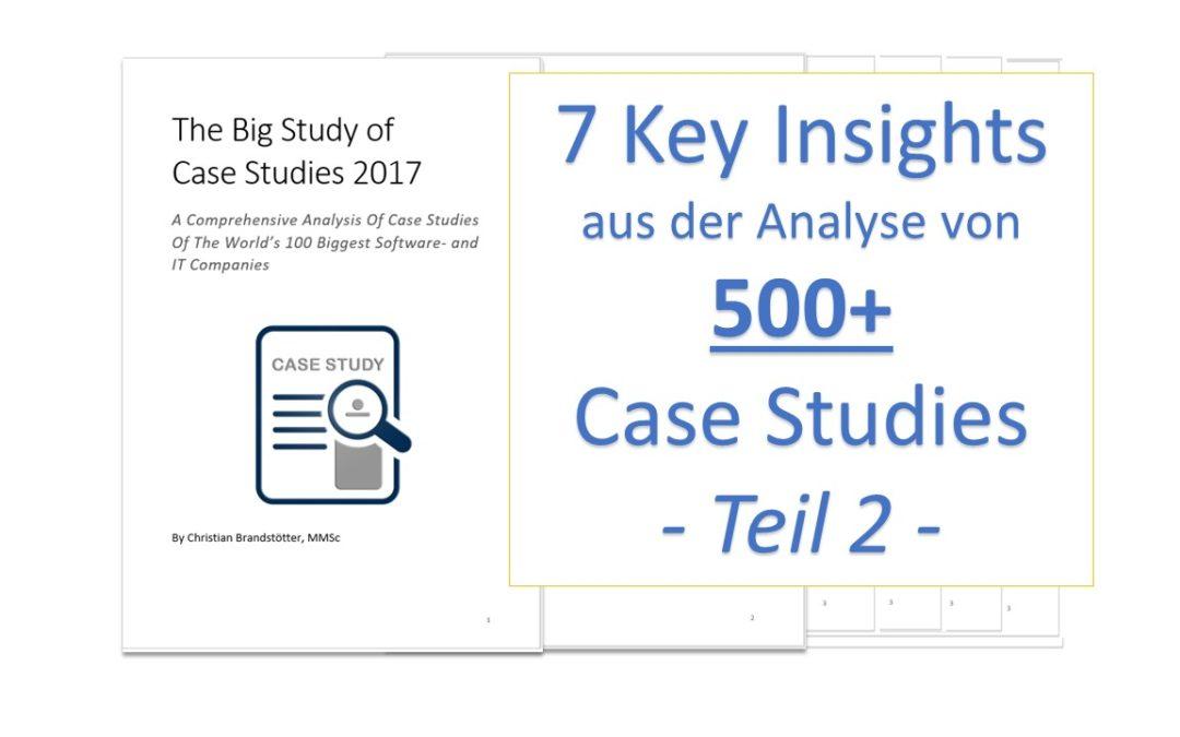 7 Insights aus der Analyse von 500+ Case Studies – Teil 2